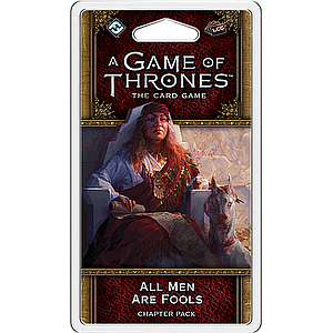 A GAME OF THRONES LCG ALL MEN ARE FOOLS (权力的游戏LCG:睥睨众生)