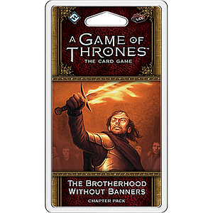 A GAME OF THRONES LCG THE BROTHERHOOD WITHOUT BANNERS (权力的游戏LCG:无旗兄弟会)