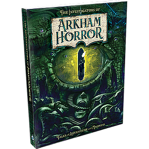 ARKHAM HORROR NOVEL: THE INVESTIGATORS OF ARKHAM HORROR (诡镇奇谈:调查员怪谈集 英文版)